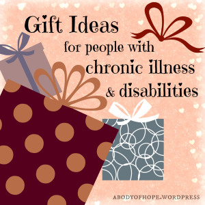 Gift Ideas for chronic illness